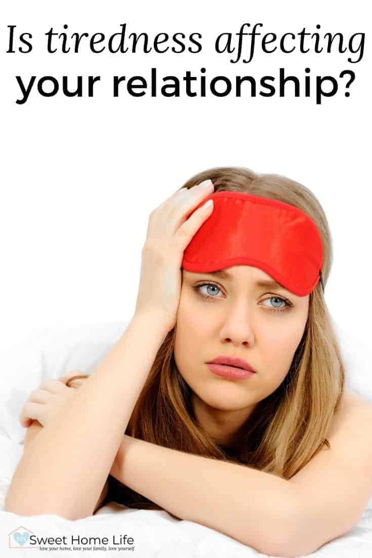 """Tired looking woman with the text overlay, """"Is tiredness affecting your relationship?"""""""