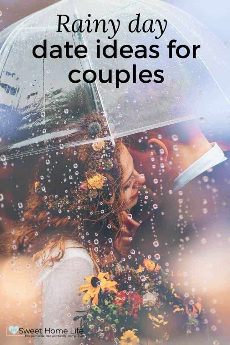 A couple kissing under an unbrella with the text overlay Rainy day date ideas for couples.