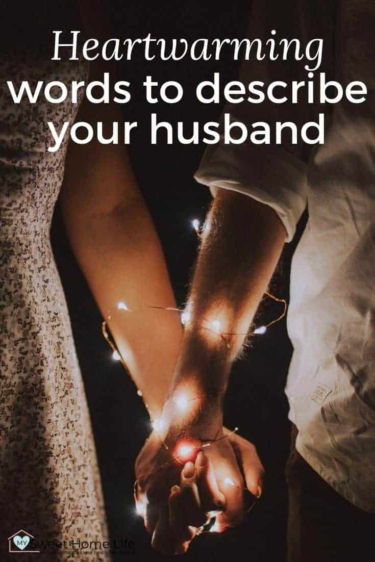 """A couple holding hands with fairy lights entwined around them and the text overlay saying, """"Heartwarming words to describe your husband."""""""